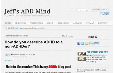 http://jeffsaddmind.com/how-do-you-describe-adhd-to-a-non-adhder-10270.htm