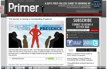 http://www.primermagazine.com/2010/learn/the-secret-to-having-a-commanding-presence