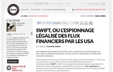 http://owni.fr/2011/06/14/swift-ou-lespionnage-legalise-des-flux-financiers-par-les-usa/