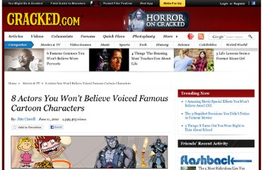 http://www.cracked.com/article_19239_8-actors-you-wont-believe-voiced-famous-cartoon-characters_p2.html