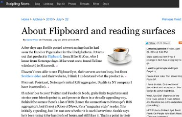 http://scripting.com/stories/2010/07/22/aboutFlipboardAndReadingSu.html
