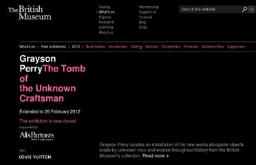 http://www.britishmuseum.org/whats_on/exhibitions/grayson_perry.aspx