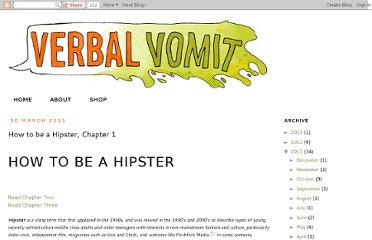 http://www.verbal-vomit.com/2011/03/how-to-be-hipster-chapter-1.html