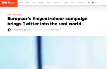 http://thenextweb.com/socialmedia/2011/06/16/europcars-myextrahour-campaign-brings-twitter-into-the-real-world/