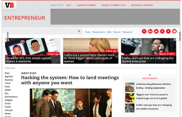 http://venturebeat.com/2011/06/16/hacking-the-system-how-to-land-meetings-with-anyone-you-want/