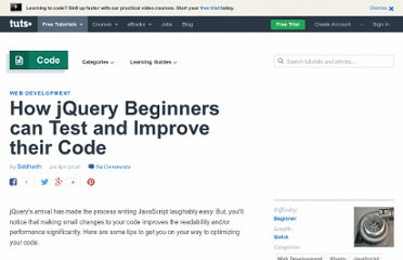 http://net.tutsplus.com/tutorials/javascript-ajax/how-jquery-beginners-can-test-and-improve-their-code/