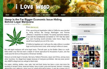 http://iloveweed.net/2010/10/hemp-is-the-far-bigger-economic-issue-hiding-behind-legal-marijuana/