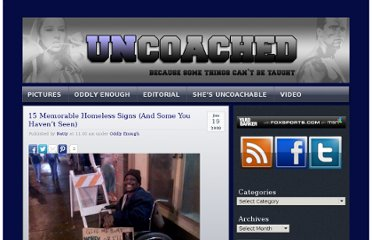 http://www.uncoached.com/2009/01/19/15-memorable-homeless-signs-and-some-you-havent-seen/