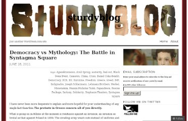 http://sturdyblog.wordpress.com/2011/06/18/democracy-vs-mythology-the-battle-in-syntagma-square/