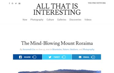 http://all-that-is-interesting.com/post/6485769653/the-mind-blowing-mount-roraima