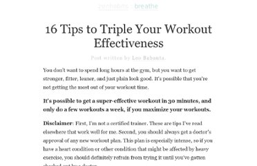 http://zenhabits.net/16-tips-to-triple-your-workout-effectiveness/
