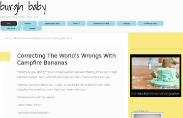 http://www.theburghbaby.com/burghbaby/correcting-the-worlds-wrongs-with-campfire-bananas.html