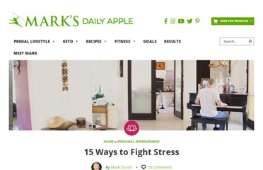 http://www.marksdailyapple.com/15-ways-to-fight-stress/