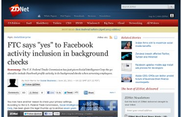 http://www.zdnet.com/blog/feeds/ftc-says-yes-to-facebook-activity-inclusion-in-background-checks/3973