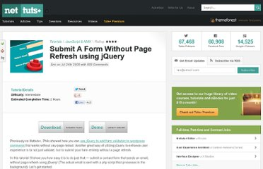 http://net.tutsplus.com/tutorials/javascript-ajax/submit-a-form-without-page-refresh-using-jquery/