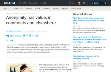 http://gigaom.com/2011/06/20/anonymity-has-real-value-both-in-comments-and-elsewhere/