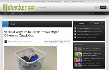 http://www.lifehacker.com.au/2011/04/10-great-ways-to-reuse-stuff-you-might-otherwise-chuck-out/