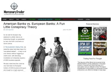 http://www.mercenarytrader.com/2011/06/american-banks-vs-european-banks-a-fun-little-conspiracy-theory/