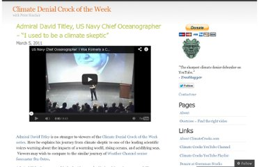 http://climatecrocks.com/2011/03/05/admiral-david-titley-us-navy-chief-oceanographer-i-used-to-be-a-climate-skeptic/
