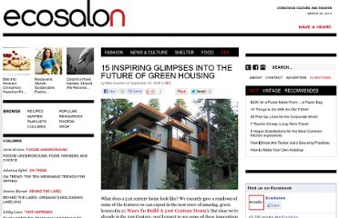 http://ecosalon.com/15_inspiring_glimpses_into_the_future_of_green_housing/