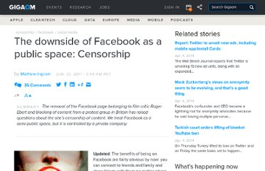 http://gigaom.com/2011/06/21/the-downside-of-facebook-as-a-public-space-censorship/