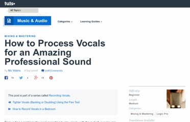 http://audio.tutsplus.com/tutorials/mixing-mastering/how-to-process-vocals-for-an-amazing-professional-sound/