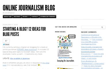 http://onlinejournalismblog.com/2009/02/04/starting-a-blog-12-ideas-for-blog-posts/