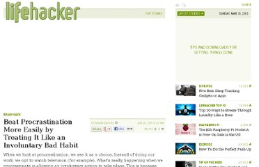 http://lifehacker.com/5814213/beat-procrastination-more-easily-by-treating-it-like-an-involuntary-bad-habit