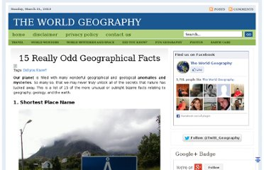 http://www.theworldgeography.com/2011/06/15-really-odd-geographical-facts.html