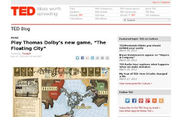 http://blog.ted.com/2011/06/23/play-thomas-dolbys-new-game-the-floating-city/