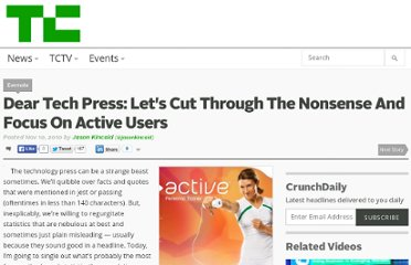 http://techcrunch.com/2010/11/10/dear-tech-press-lets-cut-through-the-nonsense-and-focus-on-active-users/
