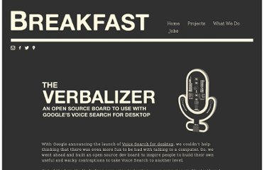 http://www.breakfastny.com/2011/06/verbalizer-open-source-toy-googles-voice-search/#content