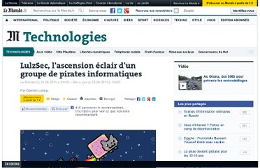 http://www.lemonde.fr/technologies/article/2011/06/24/lulzsec-l-ascension-eclair-d-un-groupe-de-pirates-informatiques_1540672_651865.html