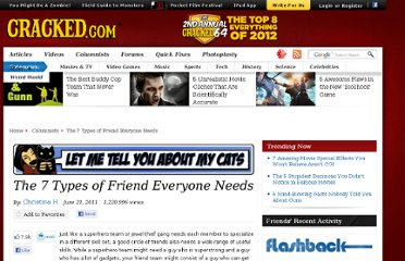http://www.cracked.com/blog/the-7-types-friend-everyone-needs/