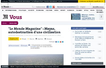http://www.lemonde.fr/week-end/article/2011/06/17/mayas-autodestruction-d-une-civilisation_1537160_1477893.html#ens_id=1538691