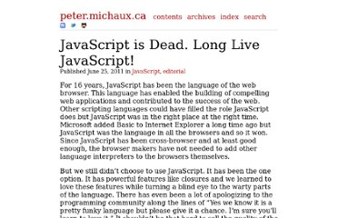 http://peter.michaux.ca/articles/javascript-is-dead-long-live-javascript