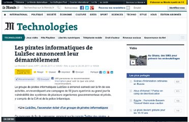 http://www.lemonde.fr/technologies/article/2011/06/26/les-pirates-informatiques-de-lulzsec-annoncent-leur-demantelement_1541155_651865.html