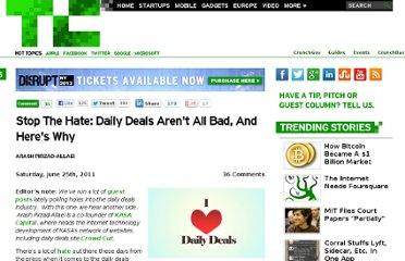 http://techcrunch.com/2011/06/25/stop-the-hate-daily-deals-arent-all-bad-and-heres-why/