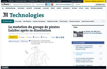 http://www.lemonde.fr/technologies/article/2011/06/27/la-mutation-du-groupe-de-pirates-lulzsec-apres-sa-dissolution_1541287_651865.html