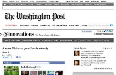 http://on.washingtonpost.com/post/6870176340/a-news-web-site-goes-facebook-only