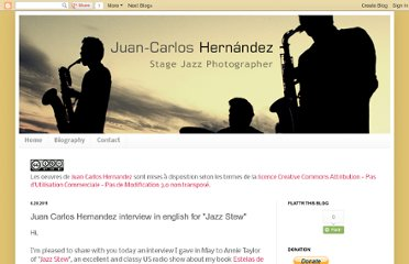 http://juancarloshernandezjazzphotographer.blogspot.com/2011/06/juan-carlos-hernandez-english-nterview.html#close=1