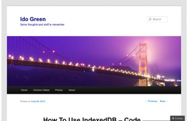 http://greenido.wordpress.com/2011/06/24/how-to-use-indexdb-code-and-example/