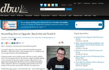 http://www.digitalbookworld.com/2011/storytelling-gets-an-upgrade-reach-out-and-touch-it/