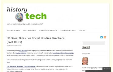 http://historytech.wordpress.com/2011/06/06/50-great-sites-for-social-studies-teachers-part-deux/