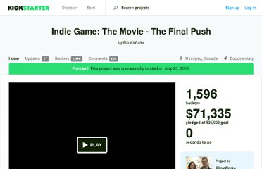 http://www.kickstarter.com/projects/blinkworks/indie-game-the-movie-the-final-push