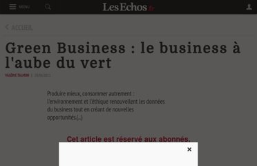 http://entrepreneur.lesechos.fr/entreprise/creation/idees_de-business/Green_Business_le_business_a_l_aube_du_vert/green-business-le-business-a-l-aube-du-vert-113366.php