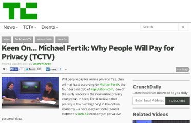 http://techcrunch.com/2011/06/28/keen-on-michael-fertik-why-people-will-pay-for-privacy/