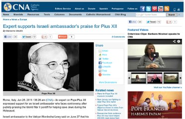 http://www.catholicnewsagency.com/news/expert-supports-israeli-ambassadors-praise-for-pius-xii/