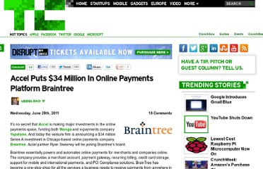 http://techcrunch.com/2011/06/29/accel-puts-34-million-in-online-payments-platform-braintree/