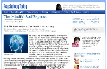 http://www.psychologytoday.com/blog/the-mindful-self-express/201106/the-six-best-ways-decrease-your-anxiety